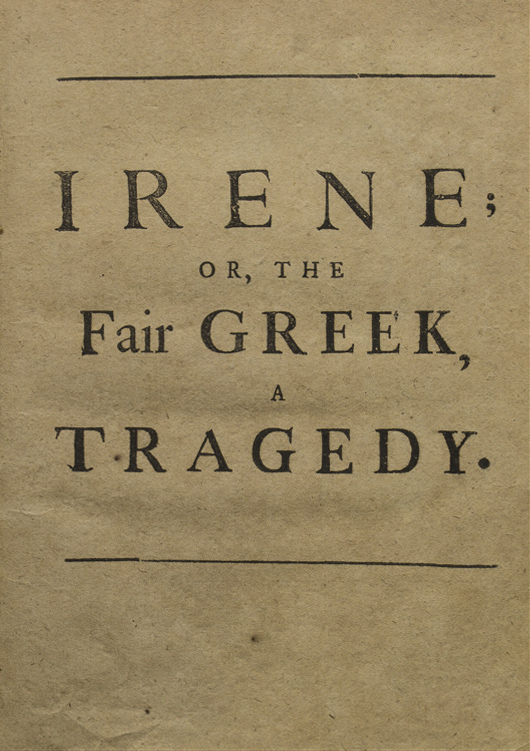 Irene; or, the Fair Greek, a Tragedy: As it is Acted at the Theatre Royal in Drury-Lane by Her Majrsty's Sworn Servants. Charles Goring.