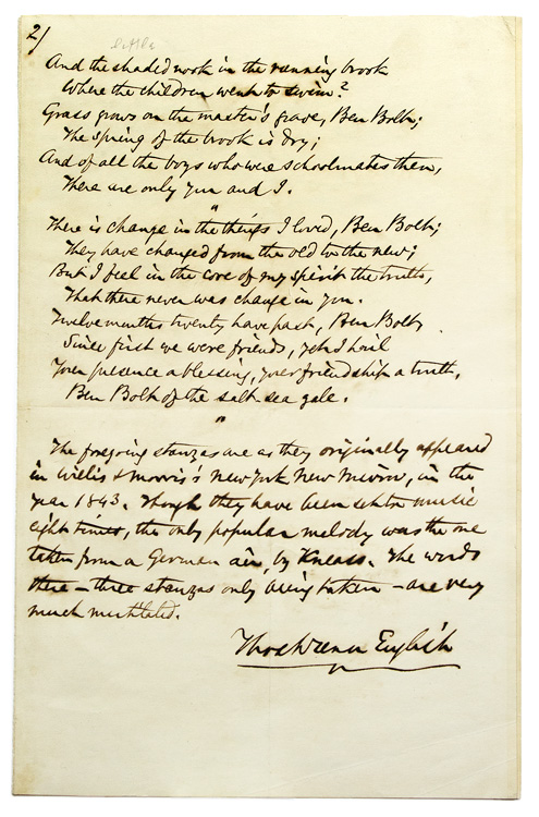 """Autograph Manuscript, signed, fair copy, of the lyrics to """"Ben Bolt"""", with an Autograph Note of explanation. Thomas Dunn English."""