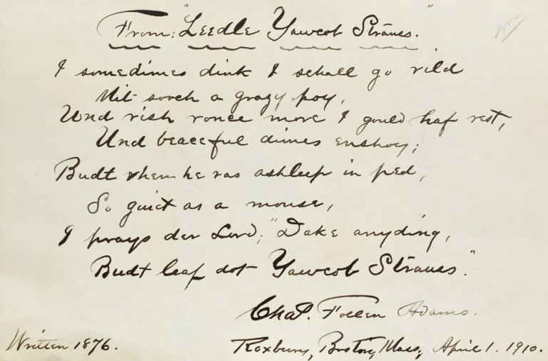 "Autograph Manuscript, signed (""Chas. Follen Adams"") and dated (""April 1, 1910"") of 8 lines from his poem ""Leedle Yawcob Strauss"". Charles Follen Adams."