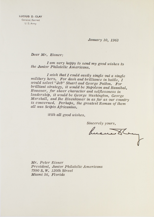 Typed Letter, signed, to Peter Eisner, President of Junior Philatelic Americans, in response to a query about military heroes. Lucius D. Clay, General.