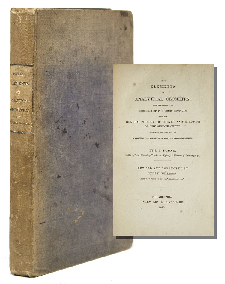 The Elements of Analytical Geometry; compressing the Doctrine of the Conic Sections...Revised and Corrected by John D. Williams. Geometry, J. R. Young.