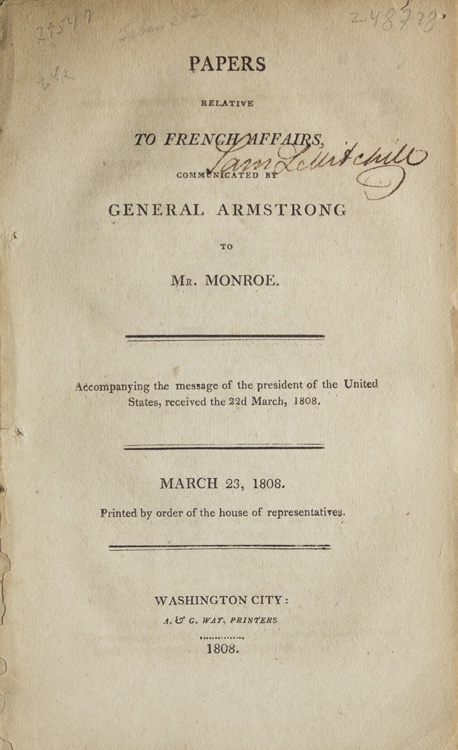 Papers relative to French Affairs communicated by...to Mr. Monroe. General Armstrong, John.