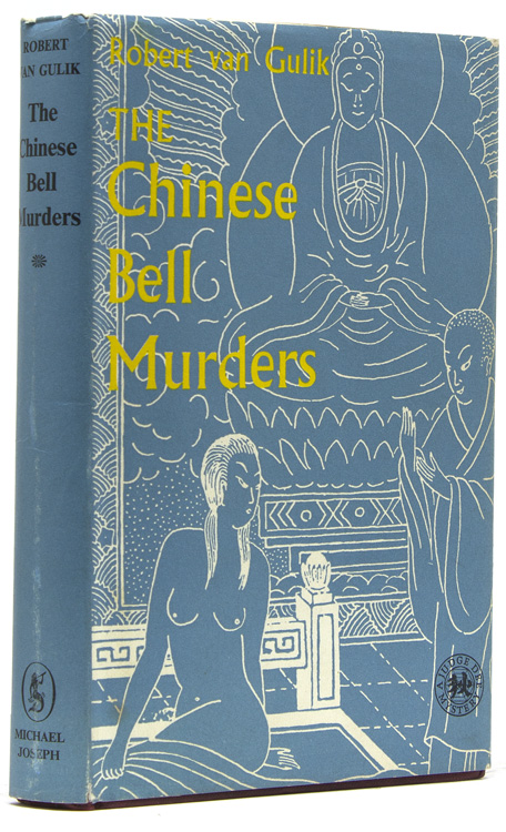 The Chinese Bell Murders. Three Cases Solved by Judge Dee. R. H. van Gulik.