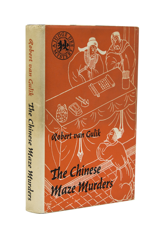 The Chinese Maze Murders. A Chinese Detective Story suggested by three original ancient Chinese plots. R. H. van Gulik.