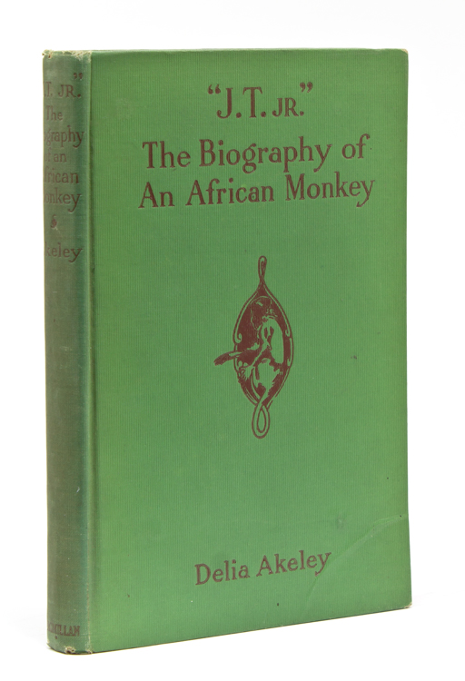 """J.T. Jr."" The Biography of an African Monkey. Africa, Delia Akeley."