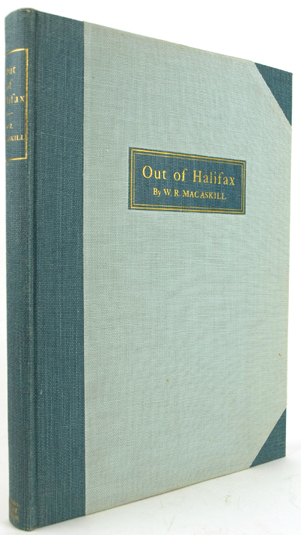 Out of Halifax: A Collection of Sea Pictures. Wallace R. MacAskill.