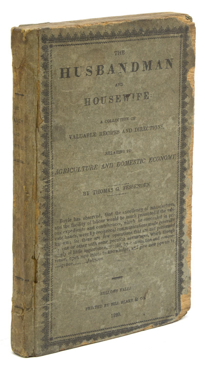 The Husbandman and Housewife. A Collection of Valuable Recipes and Directions, relating to Agriculture and Domestic Economy. Thomas Fessenden, reen.