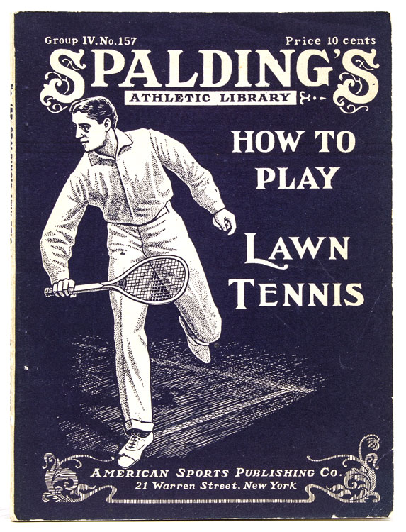 How to Play Lawn Tennis. Containing Practical Instruction from an Expert on Making Lawn Tennis Strokes. Brief Description and History of the Game. Tennis.