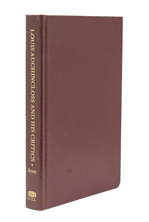 Louis Auchincloss and His Critics: A Bibliographical Record. With Introduction by Louis Auchincloss. Jackson R. Bryer.