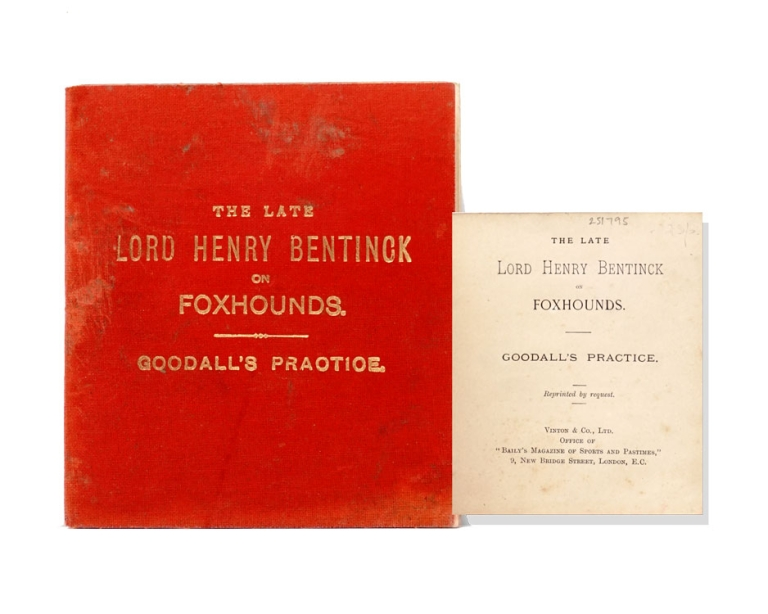 The Late Lord Henry Bentinck on Foxhounds: Goodall's Practice. Henry Bentinck, Lord.