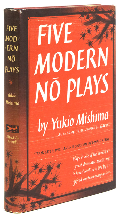 Five Modern No Plays. Translated, with an Introduction, by Donald Keene. Yukio Mishima.