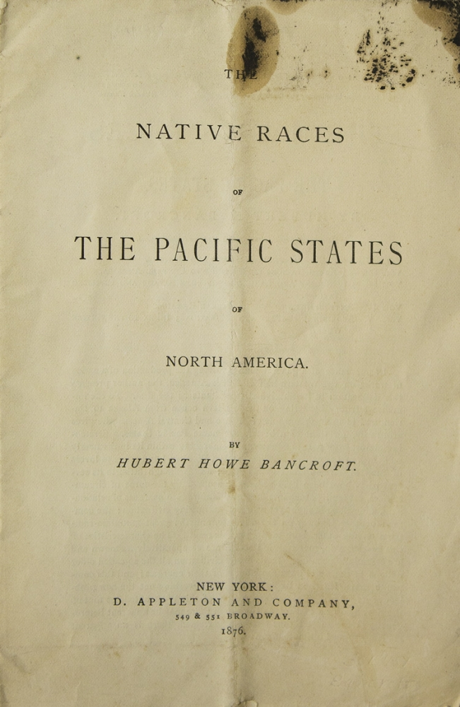 The Native Races of the Pacific States of North America. Hubert Howe Bancroft.