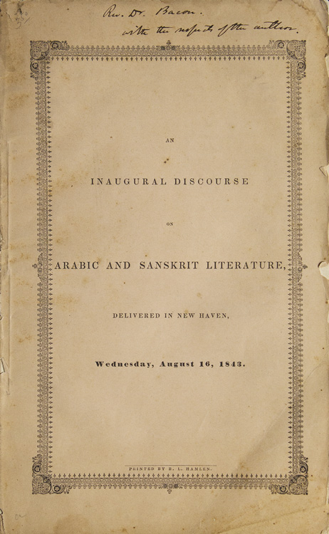 An Inaugural Discourse on Arabic and Sanskrit Literature, delivered in New Haven, Wednesday, August 16, 1843. Edward E. Salisbury.