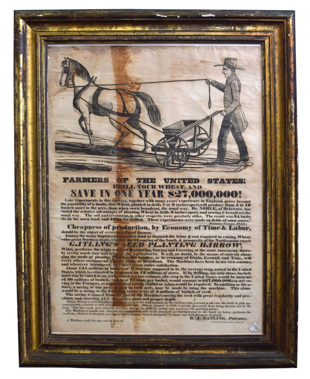 "Broadside: ""Farmers of the United States. Drill your Wheat, and save in one year $27,000,000!"" The rectangular sheet with image of a horse-drawn harrow inscribed Gatlings Patent 1844, above a description of the merits of R.J. Gatling's patent design. Gatling, Dr. Richard Jordan Gatling."