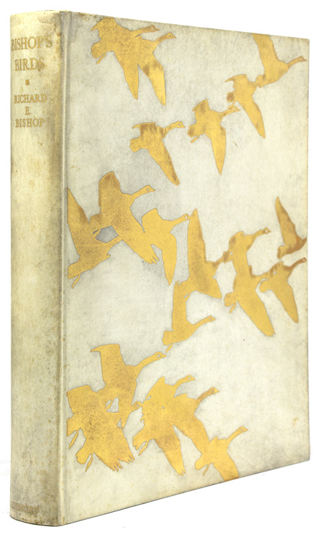 Bishop's Birds. Etchings of Water-Fowl and Upland Game Birds. Foreword by Colonel Harold P. Sheldon. Richard E. Bishop.