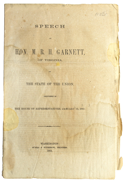 Speech of Hon. M.R.H. Garnett of Virginia on the State of the Union Delivered in the House of Representatives, January 16, 1861. Anti-Abolitionism, Muscoe R. H. Garnett.