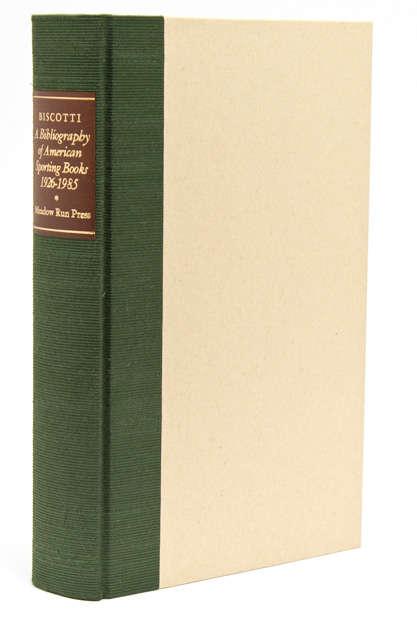 A Bibliography of American Sporting Books, 1926-1985. Foreword by Gene Hill. M. L. Biscotti.