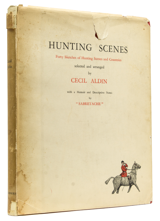 "Hunting Scenes. Forty Sketches of Hunting Scenes and Countries, selected and arranged by... with a Memoir and Descriptive Notes by ""Sabretache."" [Foreword by Gwen Aldin]. Cecil Aldin."