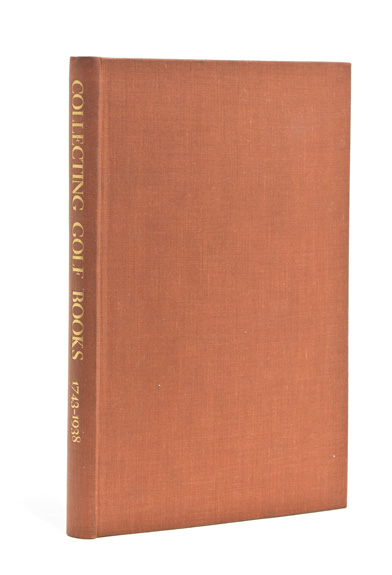Collecting Golf Books 1743-1938. [At head of title:] Aspects of Book Collecting. Eugene V. Connett, 3rd, Cecil Hopkinson.