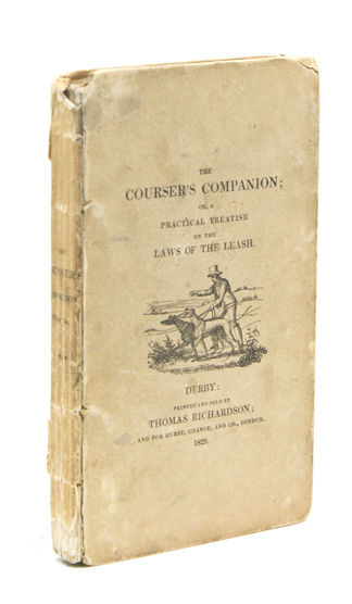 The Courser's Companion or, a Practical Treatise on the Laws of the Leash; with the defects of the old laws considered; and a new code, with notes of explanation, by an Experienced Courser. Thomas Thacker.