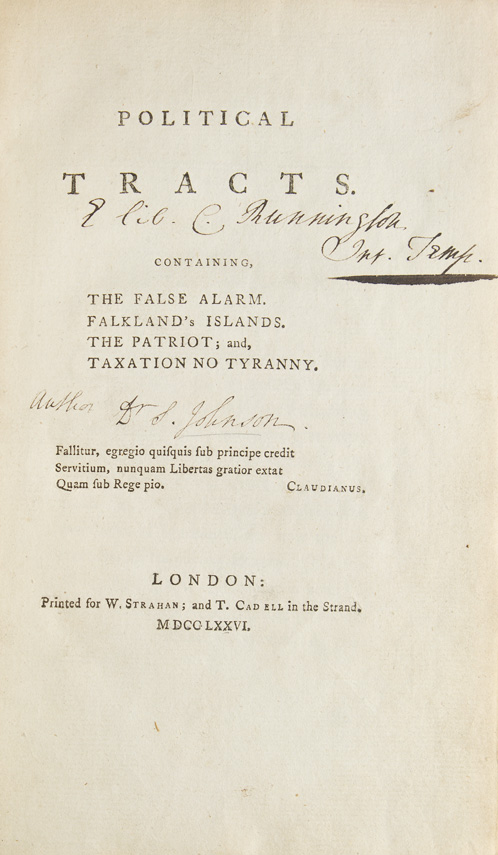 Political Tracts. Containing, The False Alarm. Falkland's Islands. The Patriot; and, Taxation No Tyranny. Samuel Johnson.