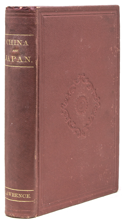 China and Japan, and a Voyage thither: an Account of a cruise in the waters of the East Indies, China, and Japan. James B Lawrence, U. S. M. C.