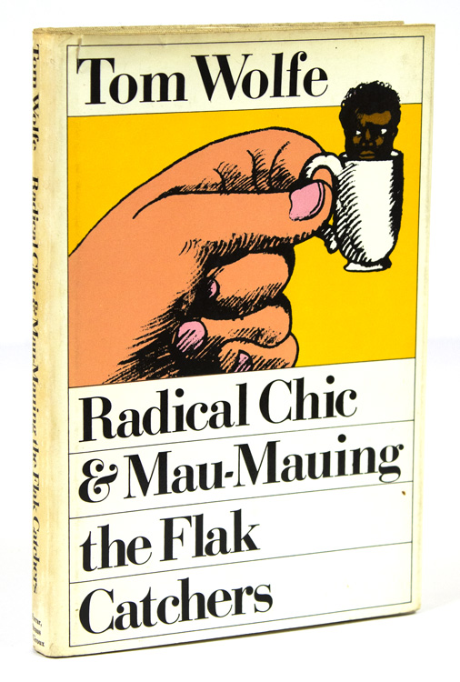 Radical Chic & Mau-Mauing the Flak Catchers. Tom Wolfe.