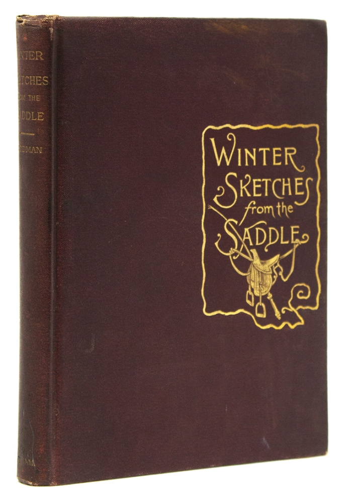 Winter Sketches from the Saddle by a Septuagenarian. John Codman.