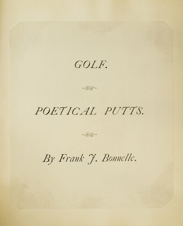Golf. Poetical Putts. [Mock-up of Unpublished Book]. [With:] [Archive of Golf Poetry and related materials]. Frank J. Bonnelle.
