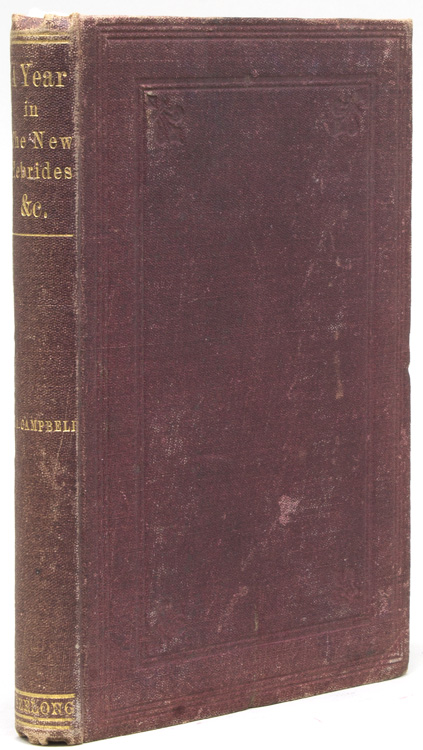 A Year in the New Hebrides. F. A. Campbell, A J. Campbell, F von Mueller, D. MacDonald.