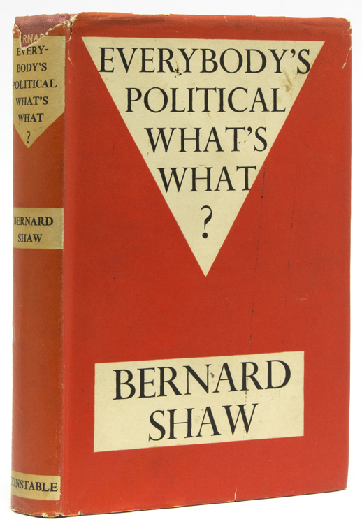 Everybody's Political What's What. George Bernard Shaw.