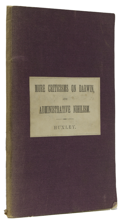 More Criticism on Darwin and Administrative Nihilism. Thomas Huxley.