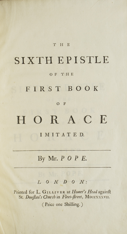 The Sixth Epistle of the First Book of Horace Imitated …. Alexander Pope.