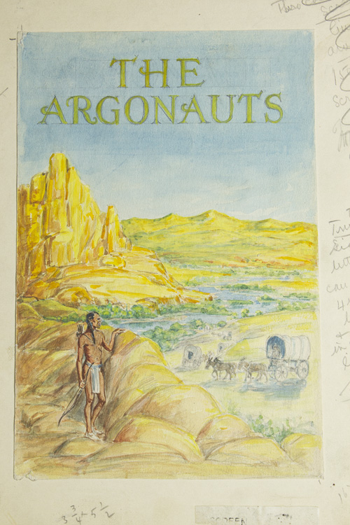 """Watercolor and pencil: Titled, """"The Argonauts"""". An Indian viewing in the foreground behind rocks a wagon train proceeding along a river basin, with mountains in background"""