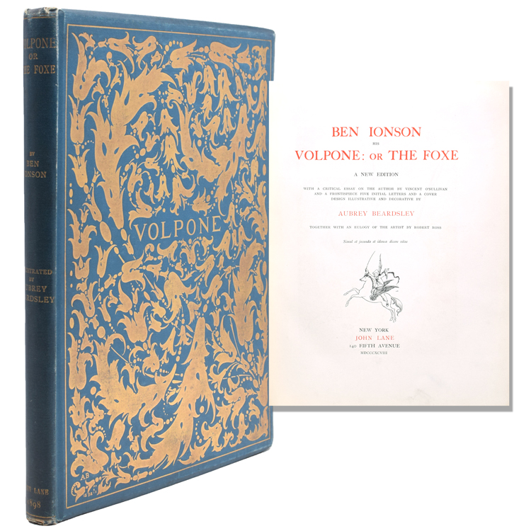 Volpone: or the Foxe...A New Edition. With a Critical Essay by Vincent O'Sullivan...Together with an Eulogy of the Artist by Robert Ross. Aubrey Beardsley, Ben Jonson.