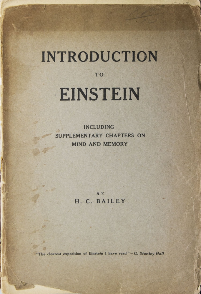 Introduction to Einstein. Including Supplementary Chapters on Mind and Memory. Albert Einstein, H. C. Bailey.