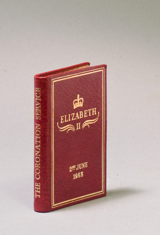 The Form and Order of the Service that is to be Performed and the Ceremonies that are to be Observed in the Coronation of Her Majesty Queen Elizabeth II In the Abbey Church of St. Peter Westminster on Tuesday the Second Day of June [. Elizabeth II.