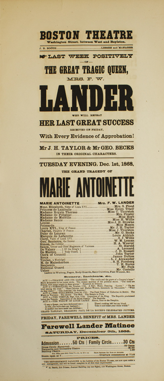 """Broadside: Boston Theatre. Last Week Positively of The Great Tragic Queen Mrs. F.W. Lander who will repeat her last great success. """"The Grand Tragedy of Marie Antoinette"""""""
