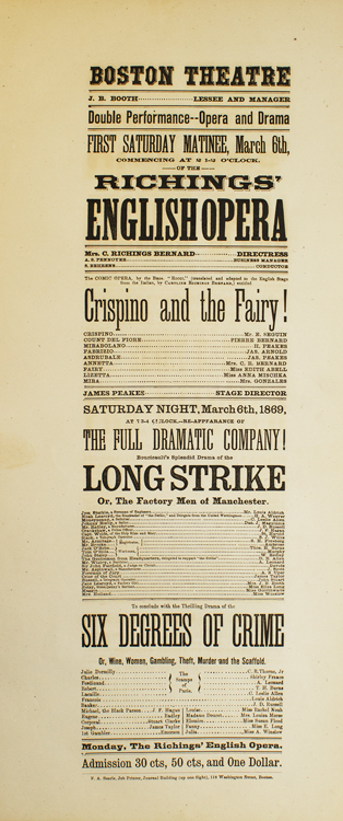 """Broadside: Boston Theatre. Richings' English Opera. """"Crispino and the Fairy!"""" and Boucicault's Splendid Drama of the """"Long Strike, or The Factory Men of Manchester"""". To conclude with the Thrilling Drama of the """"Six Degrees of Crime, or Wine, Women, Gambling, Theft, Murder and the Scaffold"""""""