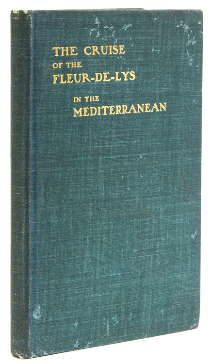 The Cruise of the Fleur-de-Lys in the Mediterranean. Lewis A. Stimson.