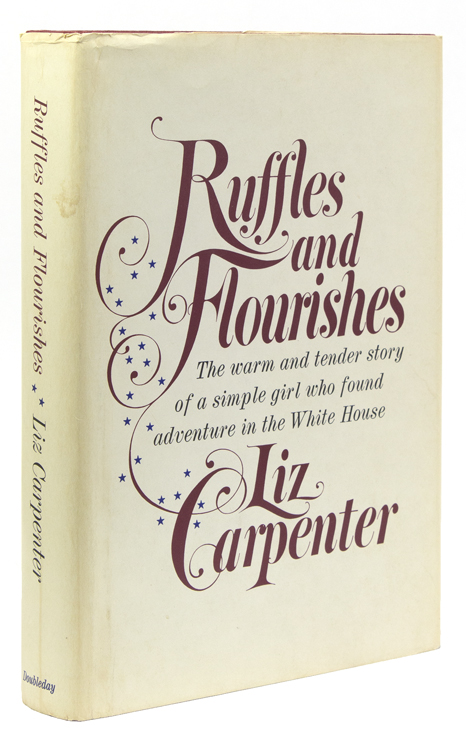 Ruffles and Flourishes. Liz Carpenter.