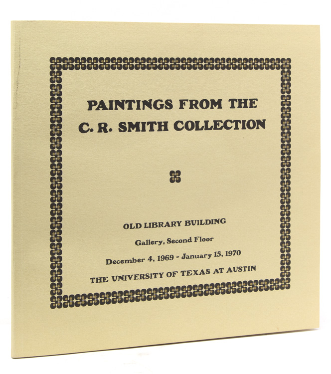 Paintings from the C.R. Smith Collection. Exhibition Catalogue.