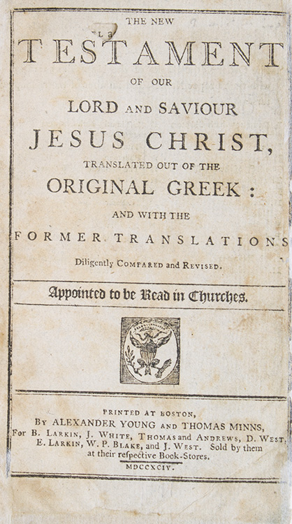 The New Testament of our Lord and Saviour Jesus Christ, Translated out of the Original Greek: and with the Former Translations Diligently Compared and Revised. Appointed to be Read in Churches. BIBLE IN ENGLISH.