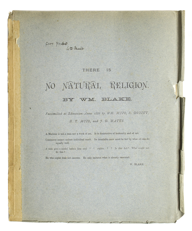 There is No Natural Religion. William Blake.