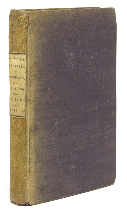 A Treatise on Language or the Relation which words bear to Things in four parts. Johnson, A B., lexander, ryan.