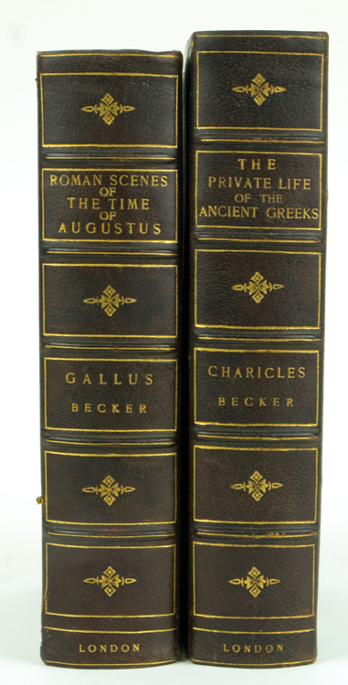 Charicles Illustrations of the Private Life of the Ancient Greeks WITH: Gallus or Roman Scenes of the Time of Augustus. Prof Becker.