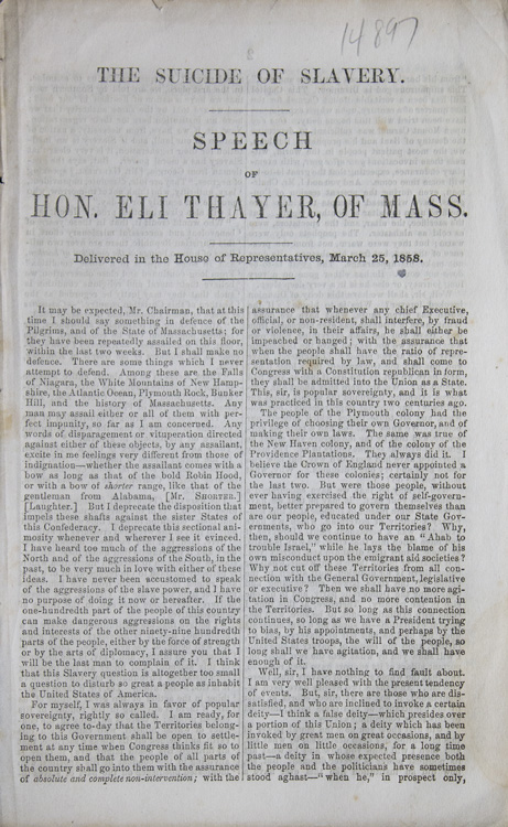 The Suicide of Slavery. Speech of Hon. Eli Thayer, of Mass. Delivered in the House of Representatives, March 25, 1858. Eli Thayer.