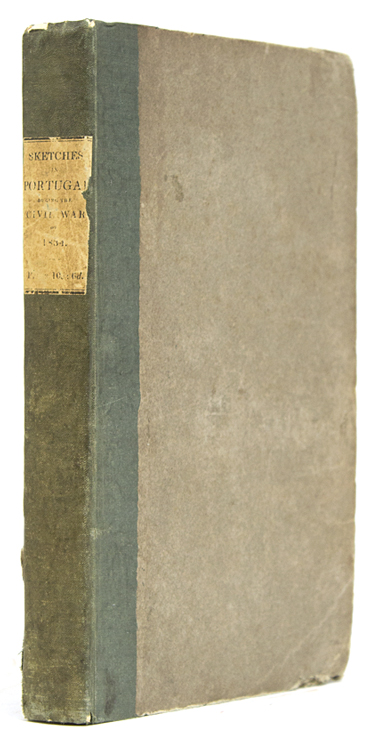 Sketches in Portugal, during the Civil War of 1834 ... with Observations on the Present and Future State of Portugal. James Edward Alexander.