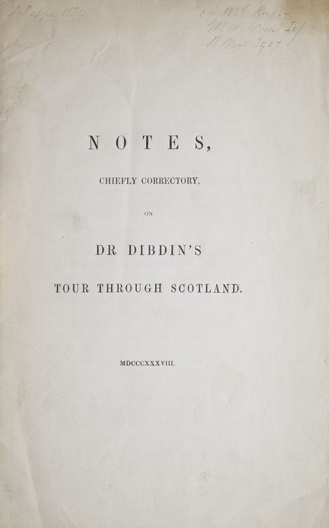Notes, Chiefly Correctory, on Dr Dibdin's Tour through Scotland. THOMAS FROGNALL DIBDIN, William Barclay D. D. Turnbull.