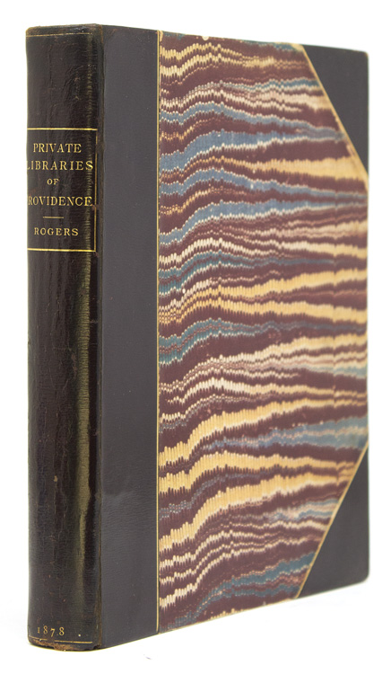 Private Libraries of Providence, with a Preliminary Essay on the Love of Books. Horatio Rogers.
